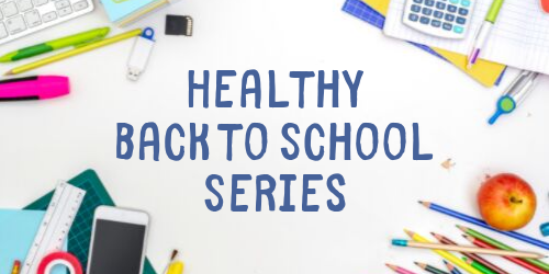 Healthy Back to school Series