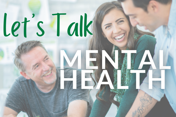 three people talking and laughing with text let's talk mental health