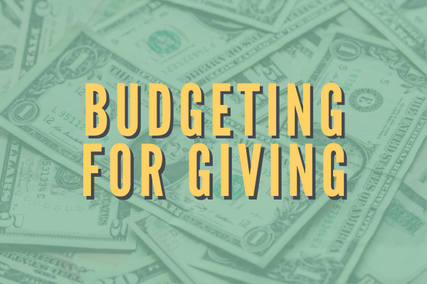 Budgeting for Giving