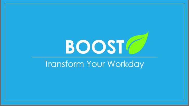 Boost: Transform your workday