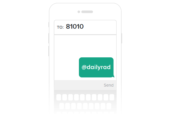 text @dailyrad to 81010