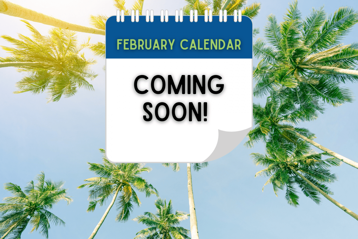 text read february calendar coming soon, with palms trees in the background