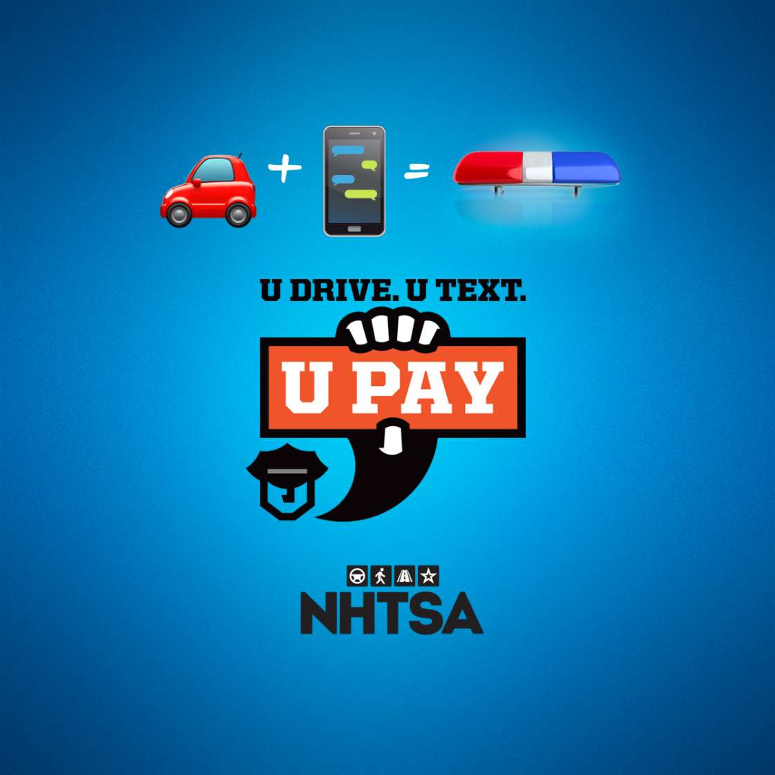 NHTSA's U Drive. U Text. U Pay. campaign reminds drivers of the deadly dangers and the legal consequences – including fines – of texting behind the wheel. From April 8-12, you may notice an increase in police enforcing texting laws and reminding drivers of the dangers.